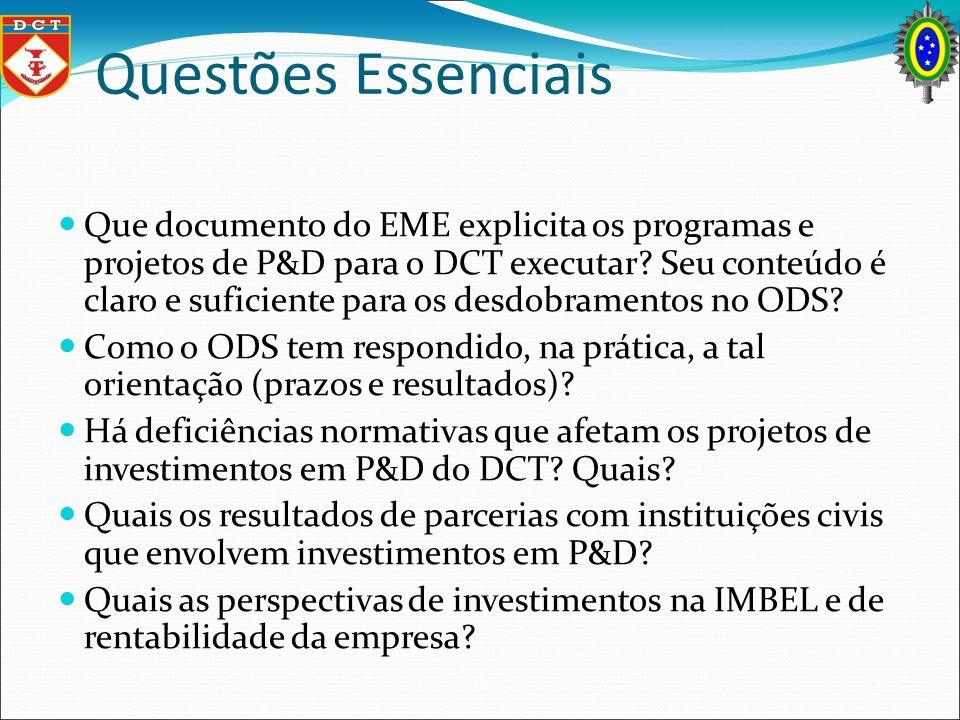 Questões Essenciais Que documento do EME explicita os programas e projetos de P&D para o DCT executar? Seu conteúdo é claro e suficiente para os desdo