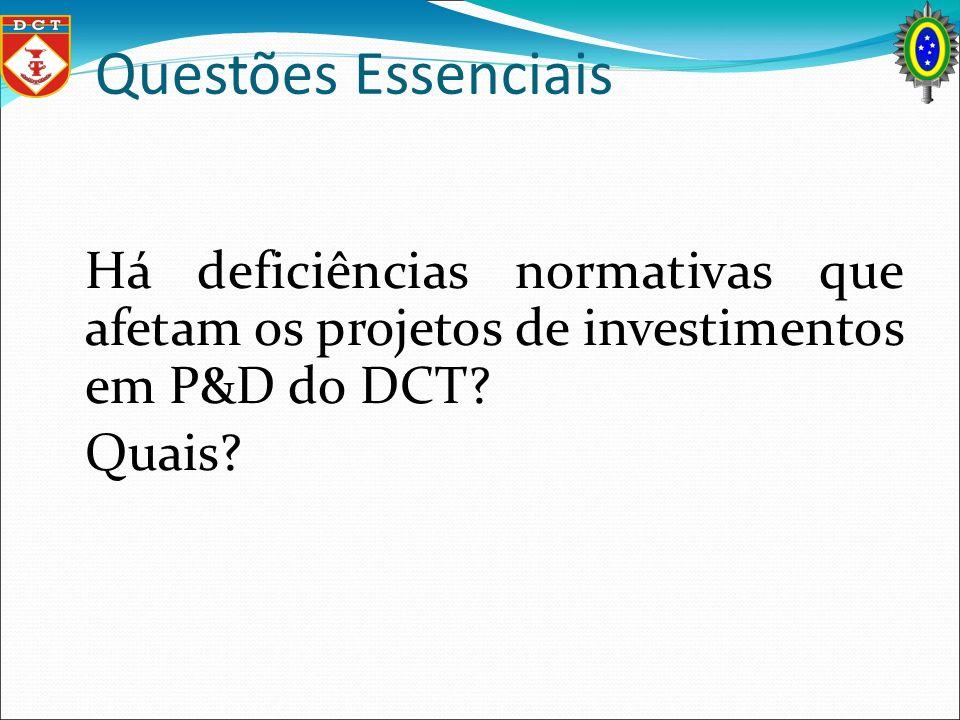 Há deficiências normativas que afetam os projetos de investimentos em P&D do DCT? Quais?