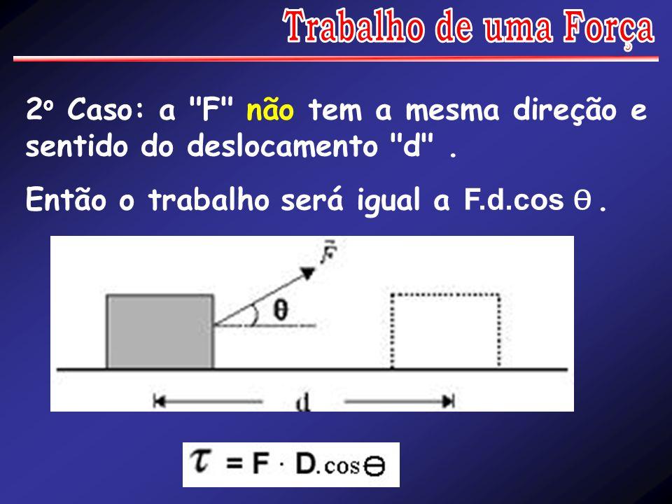 2 o Caso: a