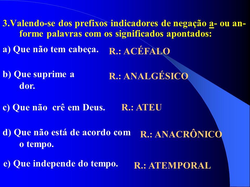 2.Identifique as afirmações verdadeiras e as falsas: a) Em LUGAR, a é vogal temática da 1ª conjugação. b) Em MORAR, a é vogal temática da 2ª conjugaçã