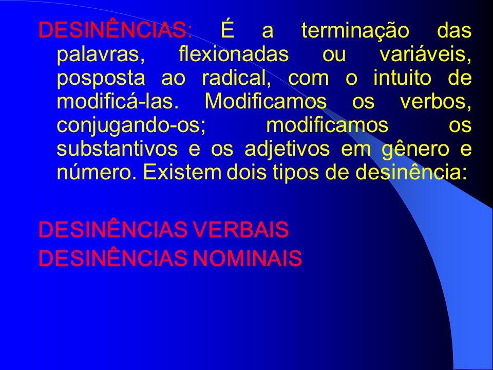 TEMA: É a junção do radical com a vogal temática. Se não existir vogal temática, o tema e o radical serão o mesmo elemento. Em se tratando de verbo, o