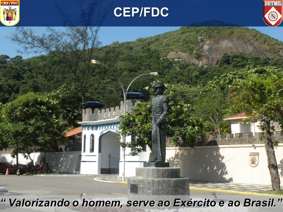Valorizando o homem, serve ao Exército e ao Brasil. Valorizando o homem, serve ao Exército e ao Brasil. CEP/FDC