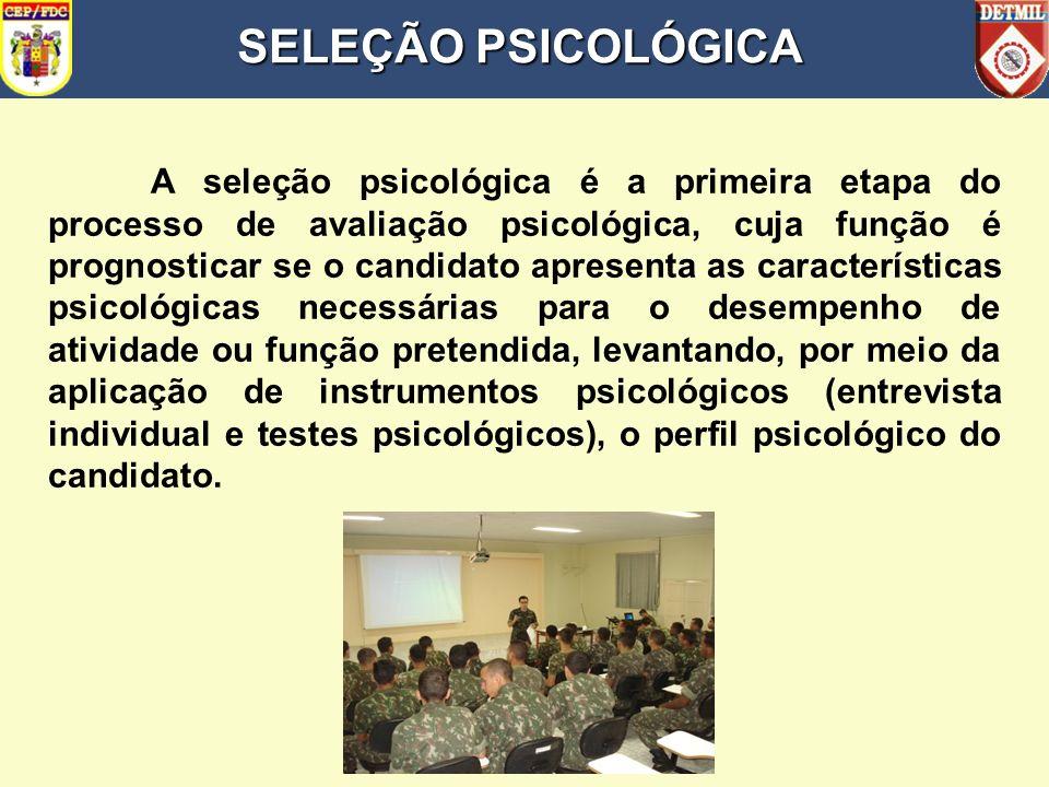A seleção psicológica é a primeira etapa do processo de avaliação psicológica, cuja função é prognosticar se o candidato apresenta as características