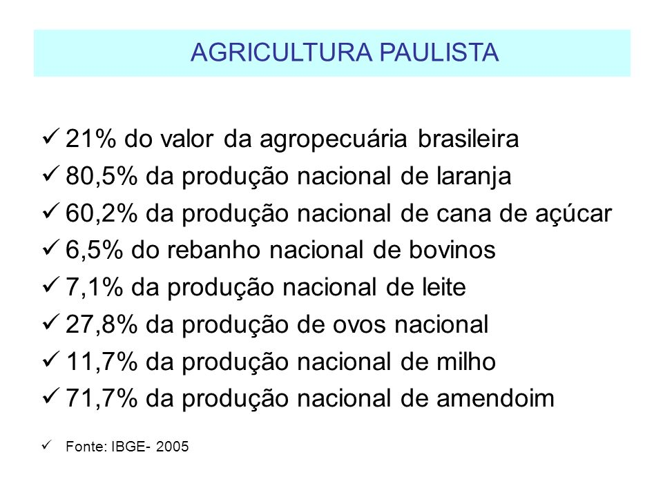 Municípios: tem predominância de agricultura familiar dependência da atividade agropecuária como principal fonte de receita AGRICULTURA PAULISTA