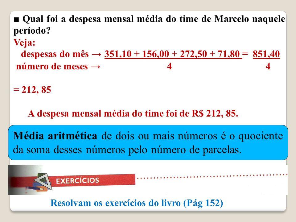 Qual foi a despesa mensal média do time de Marcelo naquele período.