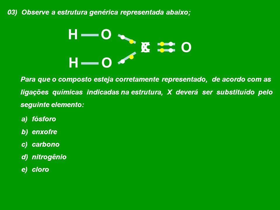 03) Observe a estrutura genérica representada abaixo; Para que o composto esteja corretamente representado, de acordo com as ligações químicas indicad
