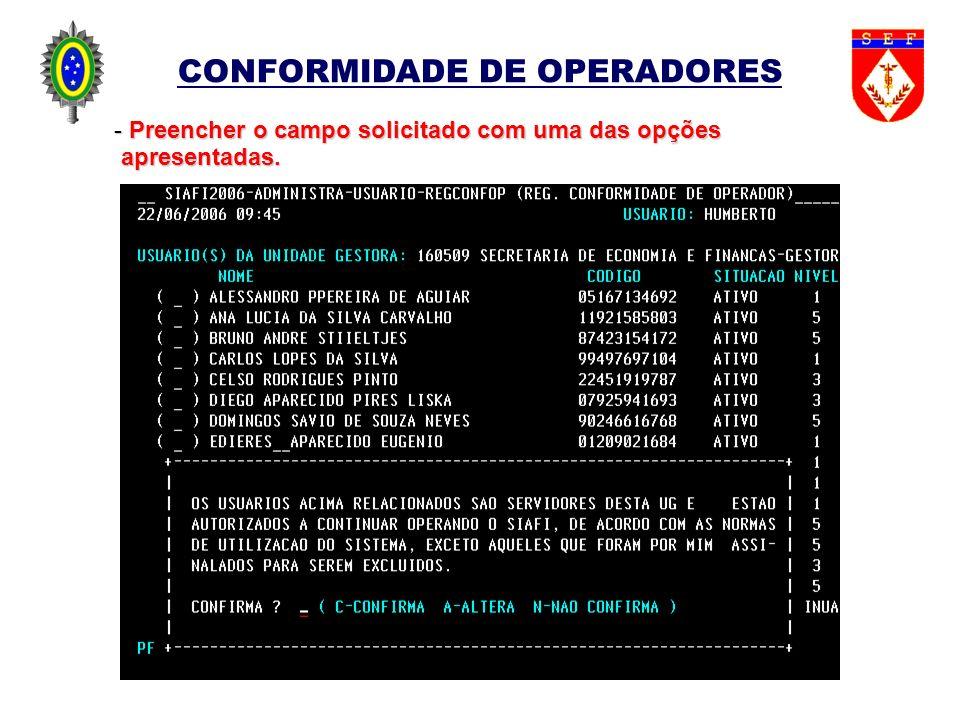 CONFORMIDADE DE OPERADORES - Preencher o campo solicitado com uma das opções apresentadas. apresentadas.