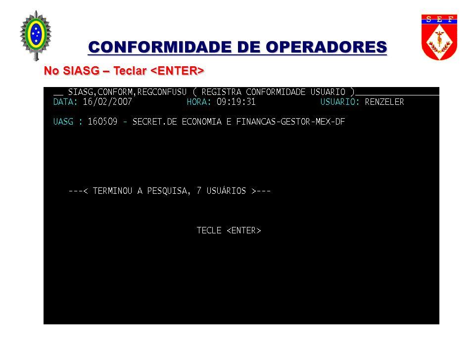 CONFORMIDADE DE OPERADORES No SIASG – Teclar No SIASG – Teclar