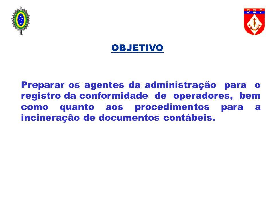 Preparar os agentes da administração para o registro da conformidade de operadores, bem como quanto aos procedimentos para a incineração de documentos