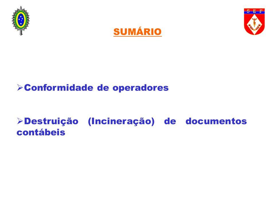 Conformidade de operadores Destruição (Incineração) de documentos contábeis SUMÁRIO