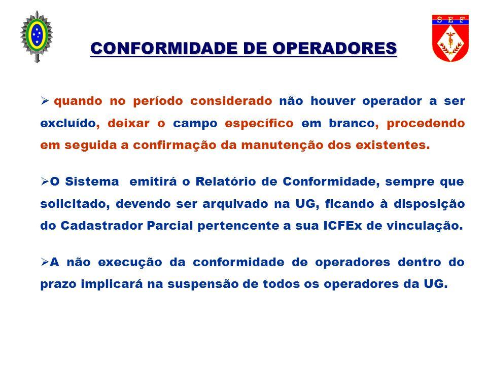 CONFORMIDADE DE OPERADORES quando no período considerado não houver operador a ser excluído, deixar o campo específico em branco, procedendo em seguid