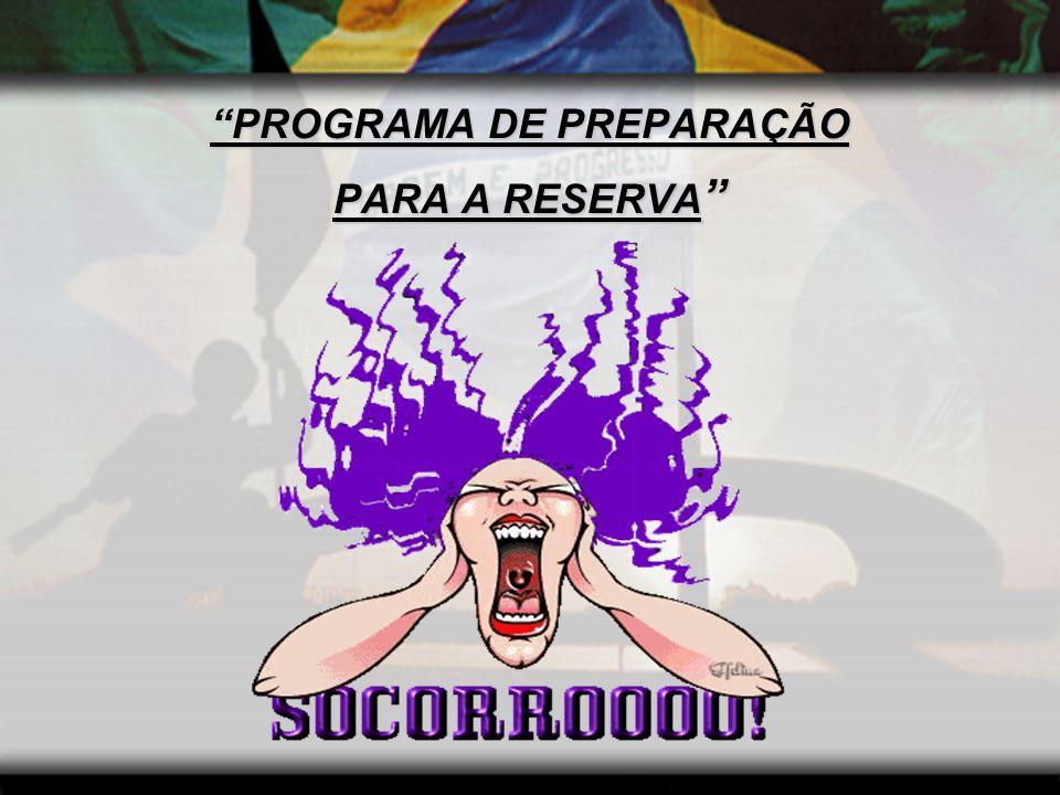 PROGRAMA DE PREPARAÇÃO PARA A RESERVA PARA A RESERVA PORTARIA Nº 222-CMT EX, DE 31 MAR 10.