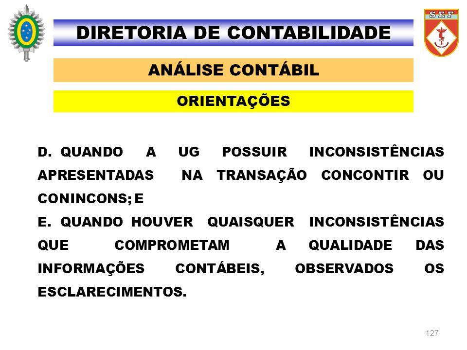 127 ANÁLISE CONTÁBIL DIRETORIA DE CONTABILIDADE ORIENTAÇÕES D.QUANDO A UG POSSUIR INCONSISTÊNCIAS APRESENTADAS NA TRANSAÇÃO CONCONTIR OU CONINCONS; E