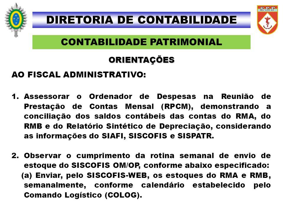 CONTABILIDADE PATRIMONIAL DIRETORIA DE CONTABILIDADE AO FISCAL ADMINISTRATIVO: 1.Assessorar o Ordenador de Despesas na Reunião de Prestação de Contas