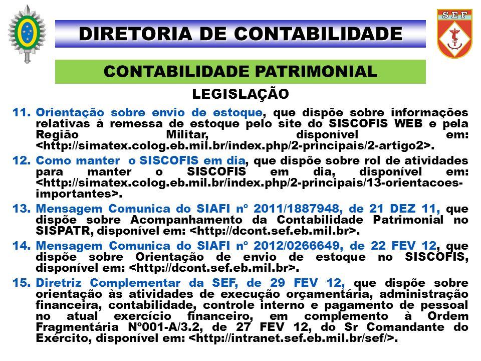 CONTABILIDADE PATRIMONIAL DIRETORIA DE CONTABILIDADE 11.Orientação sobre envio de estoque, que dispõe sobre informações relativas à remessa de estoque