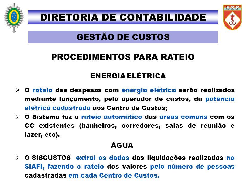 PROCEDIMENTOS PARA RATEIO ENERGIA ELÉTRICA O rateio das despesas com energia elétrica serão realizados mediante lançamento, pelo operador de custos, d