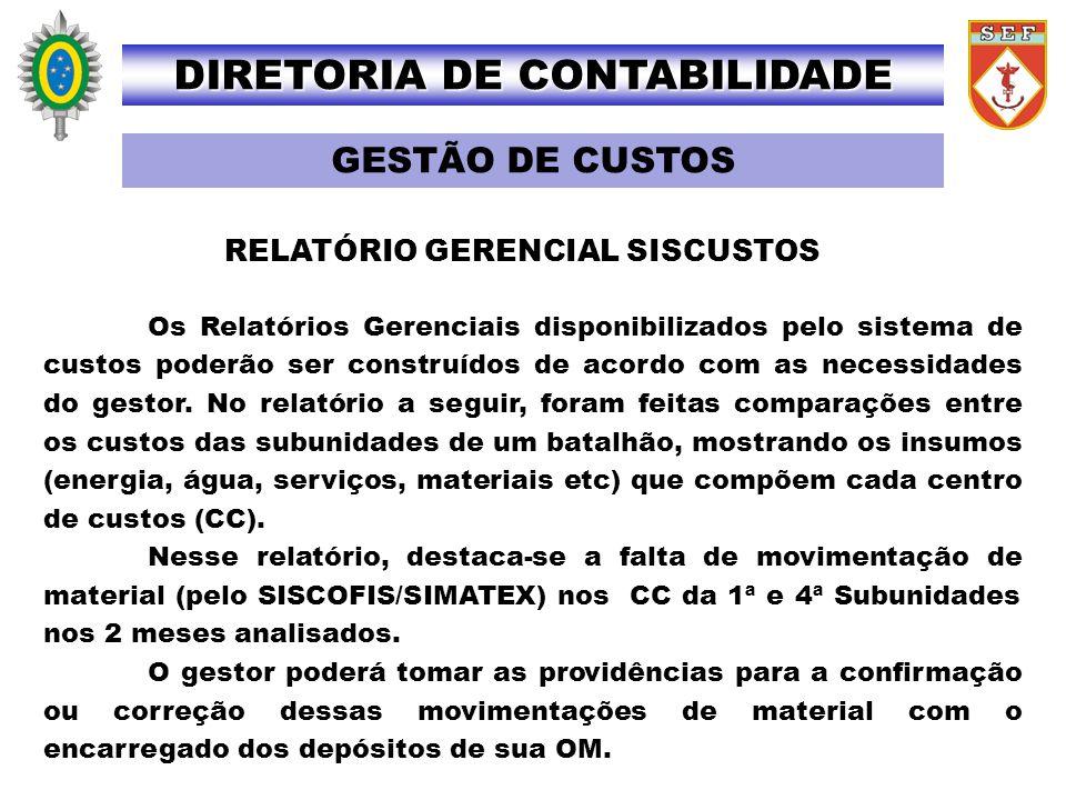 RELATÓRIO GERENCIAL SISCUSTOS Os Relatórios Gerenciais disponibilizados pelo sistema de custos poderão ser construídos de acordo com as necessidades d