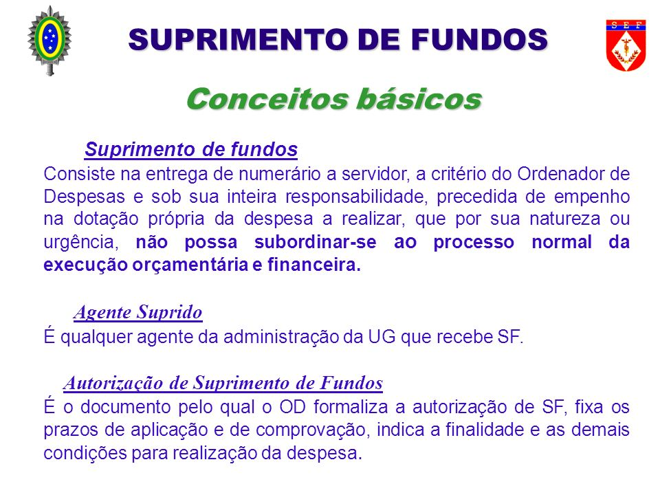 Fruto da análise de diversos processos de suprimento de fundos, foi observada a reincidência dos erros abaixo especificados: a.