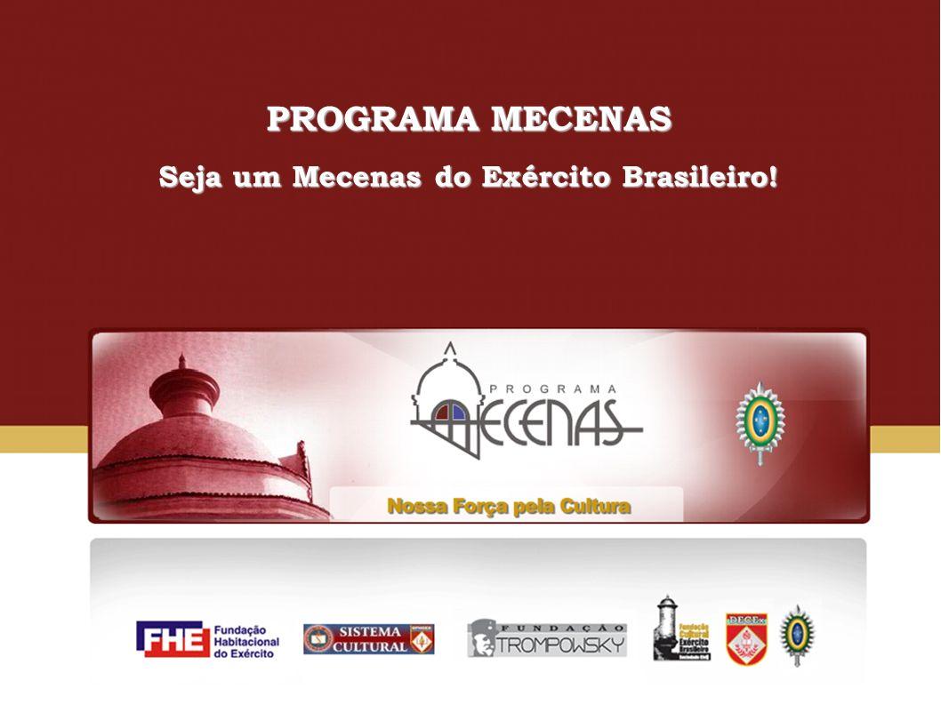 PROGRAMA MECENAS Seja um Mecenas do Exército Brasileiro!