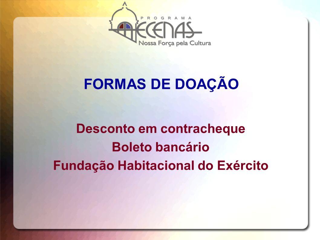 FORMAS DE DOAÇÃO Desconto em contracheque Boleto bancário Fundação Habitacional do Exército