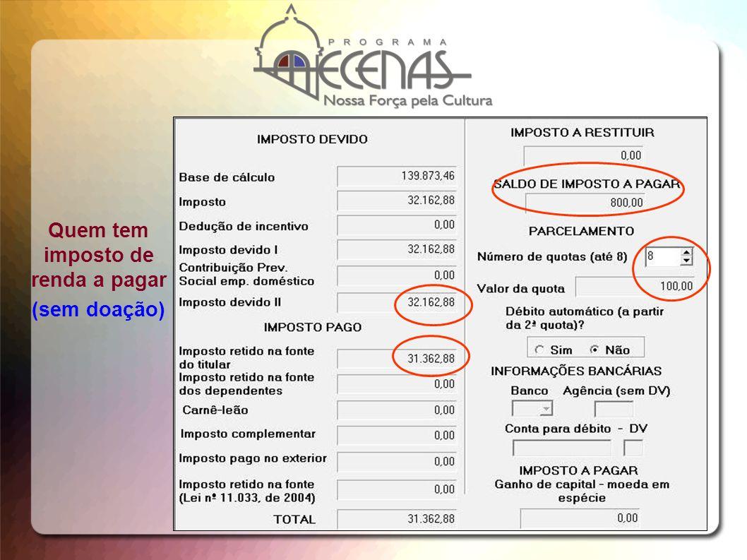 Quem tem imposto de renda a pagar (sem doação)