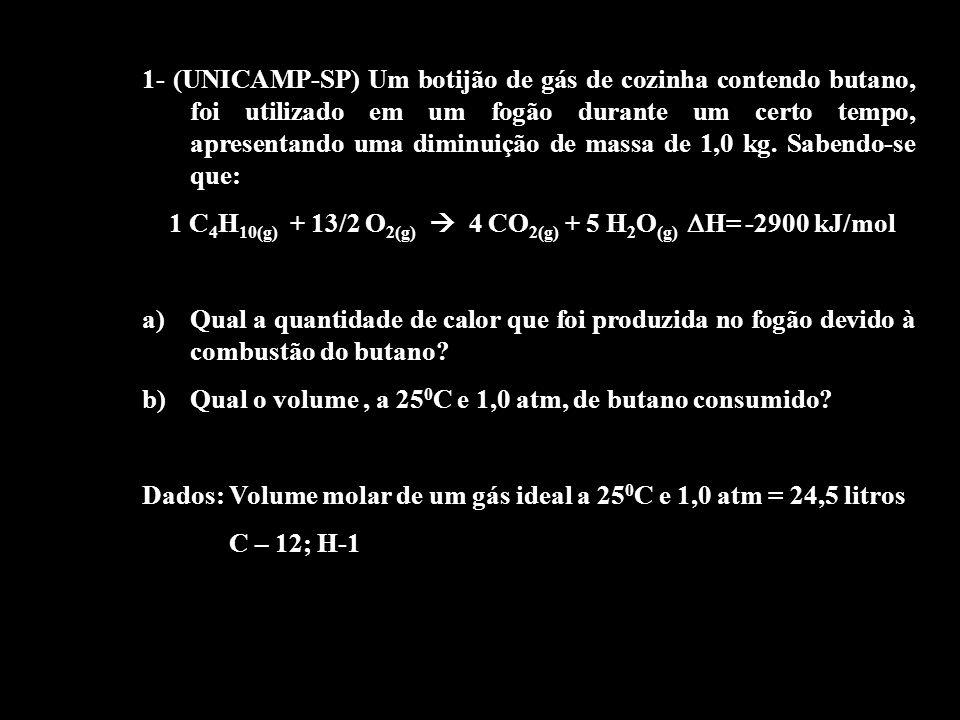 1- (UNICAMP-SP) Um botijão de gás de cozinha contendo butano, foi utilizado em um fogão durante um certo tempo, apresentando uma diminuição de massa d