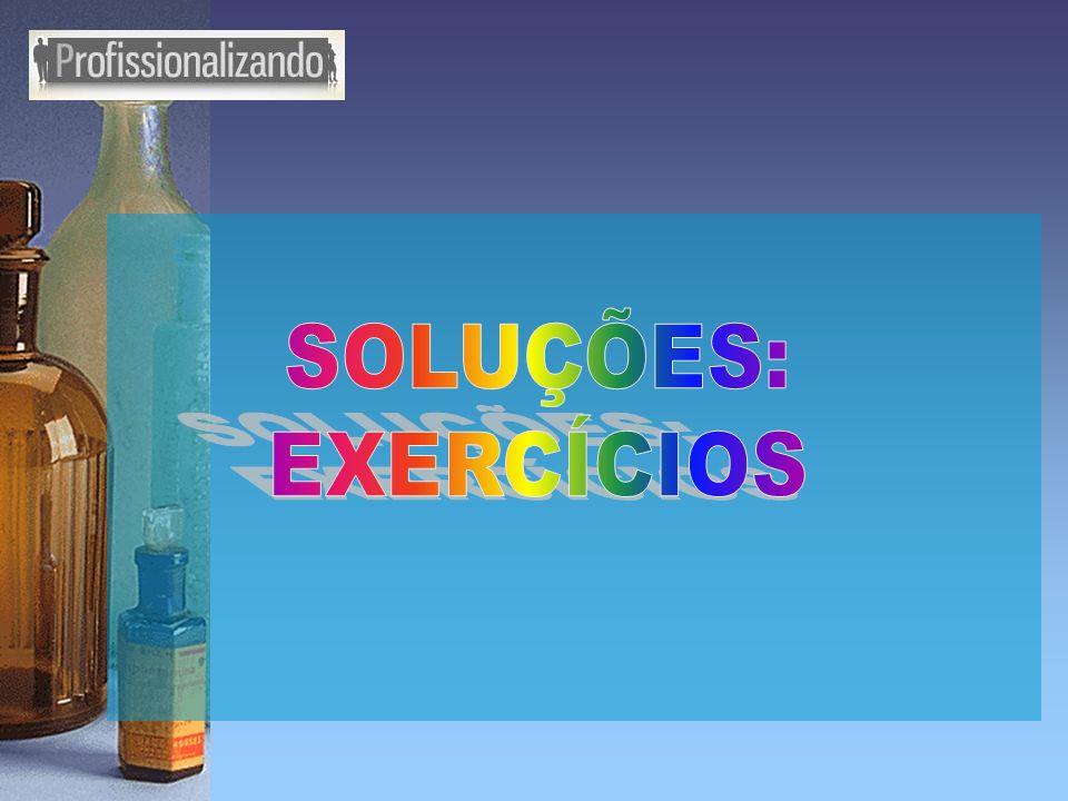EXERCÍCIOS SOBRE SOLUÇÕES -Densidade ( d) -Concentração comum ( C) -Porcentagem em massa ( T ou %) -ppm ( parte por milhão) -Molaridade ( M) -Molalidade ( W) -Normalidade ( N) -Diluição e Mistura de soluções ( M 1 V 1 = M 2 V 1 ou M 1 V 1 +M 2 V 2 = M 3 V 3 ) -Titulação ( e 1 = e 2 N 1 V 1 = N 2 V 2 )