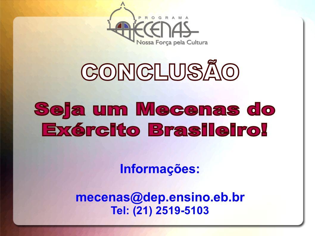 Informações: mecenas@dep.ensino.eb.br Tel: (21) 2519-5103