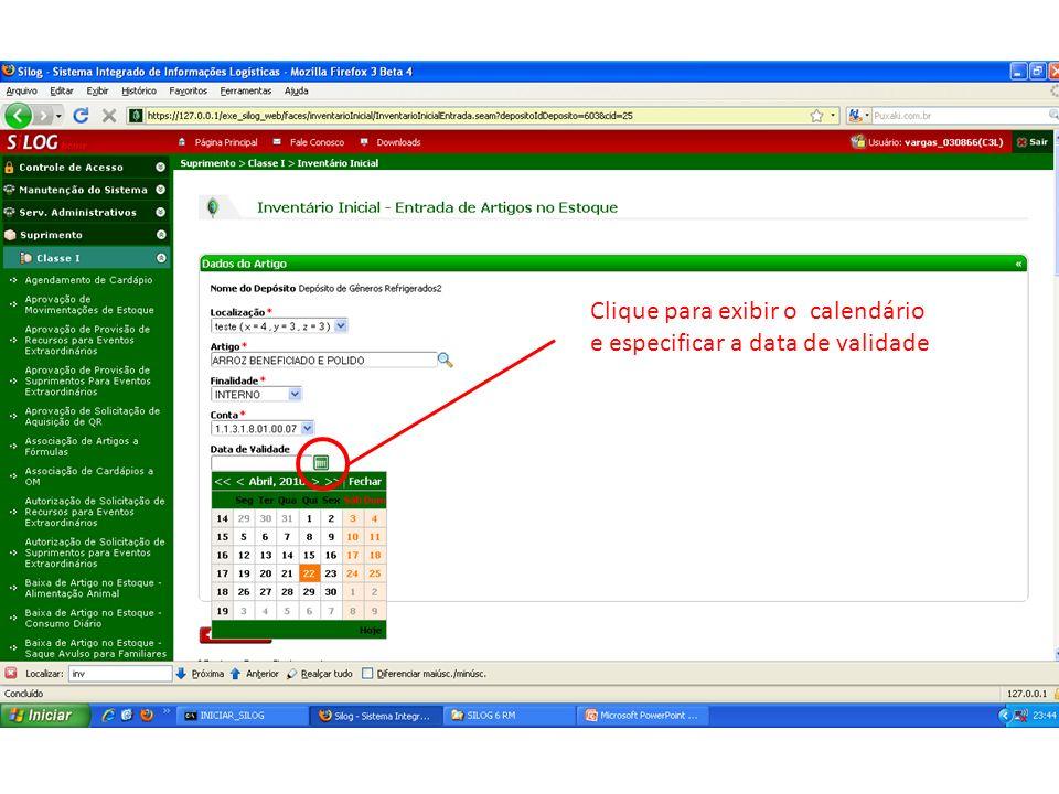 Clique para exibir o calendário e especificar a data de validade