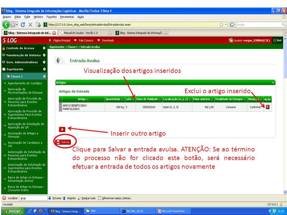 Visualização dos artigos inseridos Clique para Salvar a entrada avulsa. ATENÇÃO: Se ao término do processo não for clicado este botão, será necessário