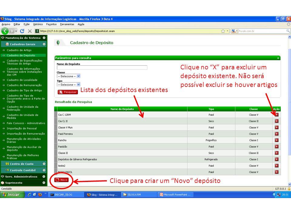 Lista dos depósitos existentes Clique para criar um Novo depósito Clique no X para excluir um depósito existente. Não será possível excluir se houver