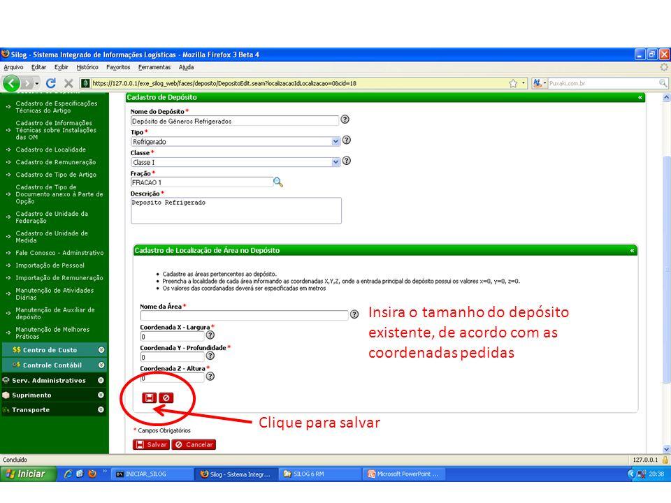 Insira o tamanho do depósito existente, de acordo com as coordenadas pedidas Clique para salvar