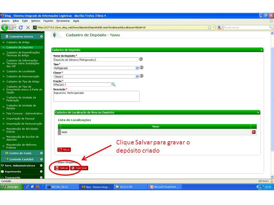 Criar Dep Clique Salvar para gravar o depósito criado