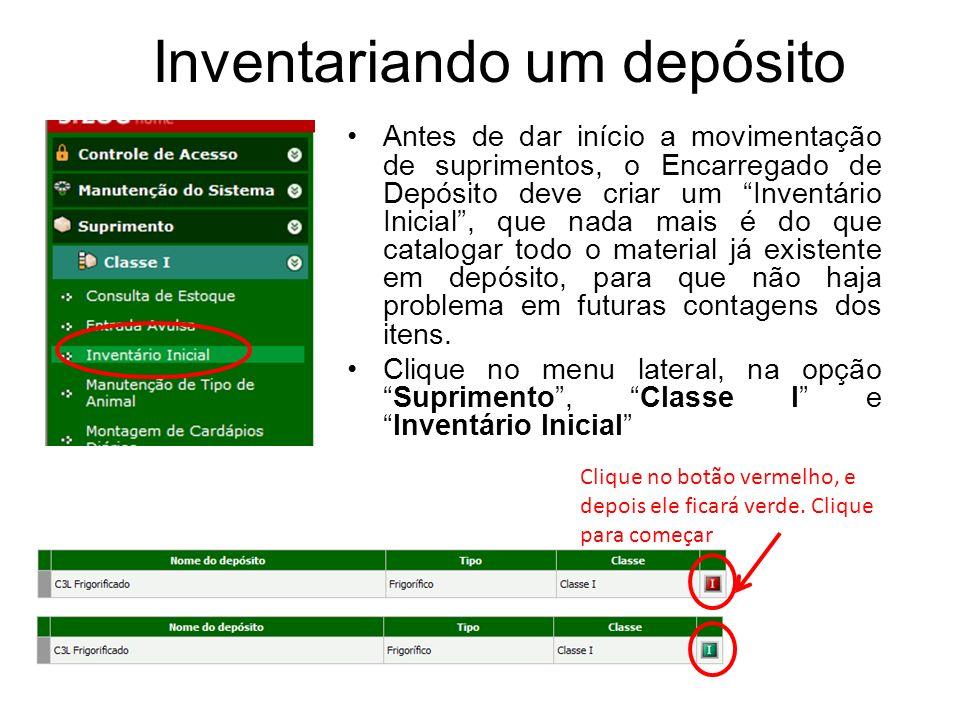 Inventariando um depósito Antes de dar início a movimentação de suprimentos, o Encarregado de Depósito deve criar um Inventário Inicial, que nada mais