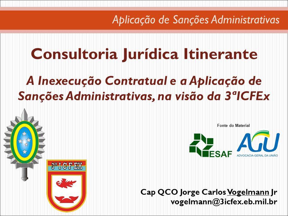 Aplicação de Sanções Administrativas Consultoria Jurídica Itinerante A Inexecução Contratual e a Aplicação de Sanções Administrativas, na visão da 3ªI