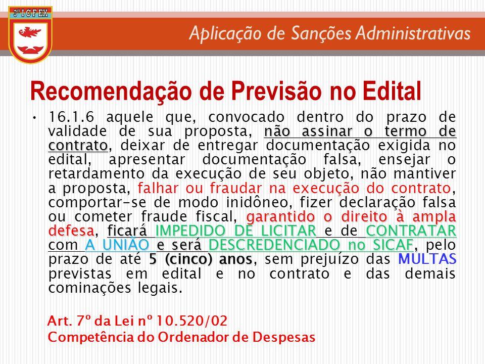 Aplicação de Sanções Administrativas não assinar o termo de contrato garantido o direito à ampla defesaficará IMPEDIDO DE LICITAR CONTRATAR A UNIÃO e