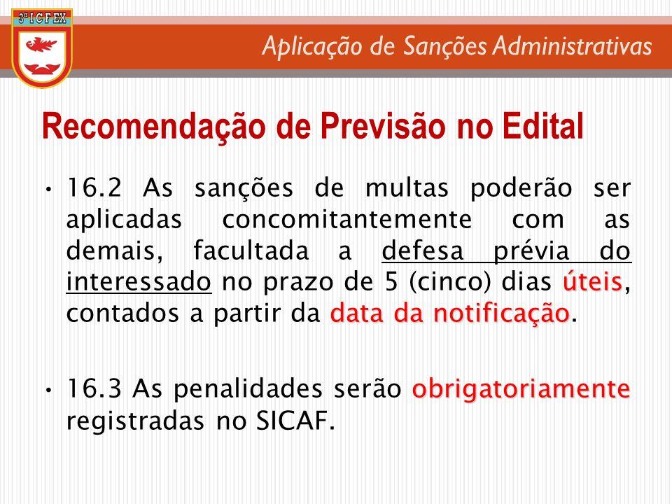Aplicação de Sanções Administrativas úteis data da notificação16.2 As sanções de multas poderão ser aplicadas concomitantemente com as demais, faculta