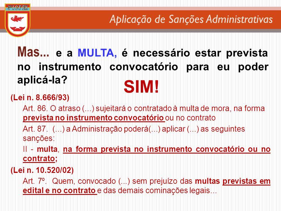 Aplicação de Sanções Administrativas Mas... e a MULTA, é necessário estar prevista no instrumento convocatório para eu poder aplicá-la? (Lei n. 8.666/