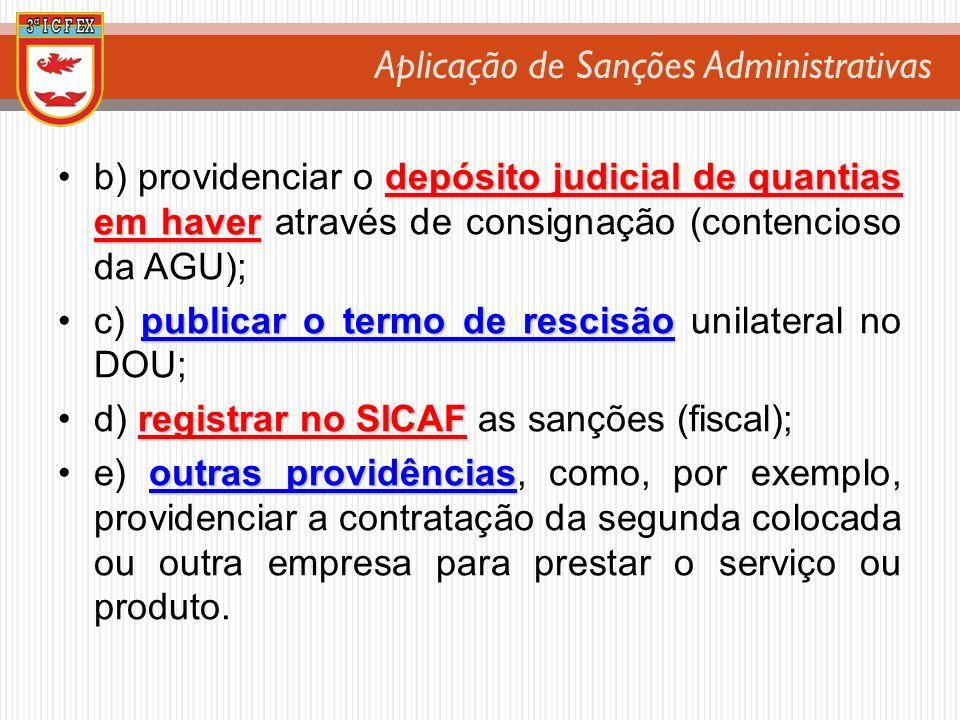 Aplicação de Sanções Administrativas depósito judicial de quantias em haverb) providenciar o depósito judicial de quantias em haver através de consign