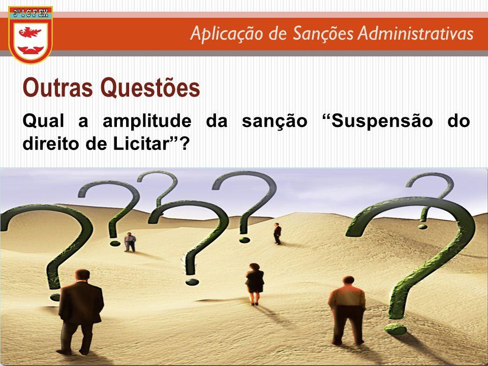 Aplicação de Sanções Administrativas Outras Questões Qual a amplitude da sanção Suspensão do direito de Licitar?