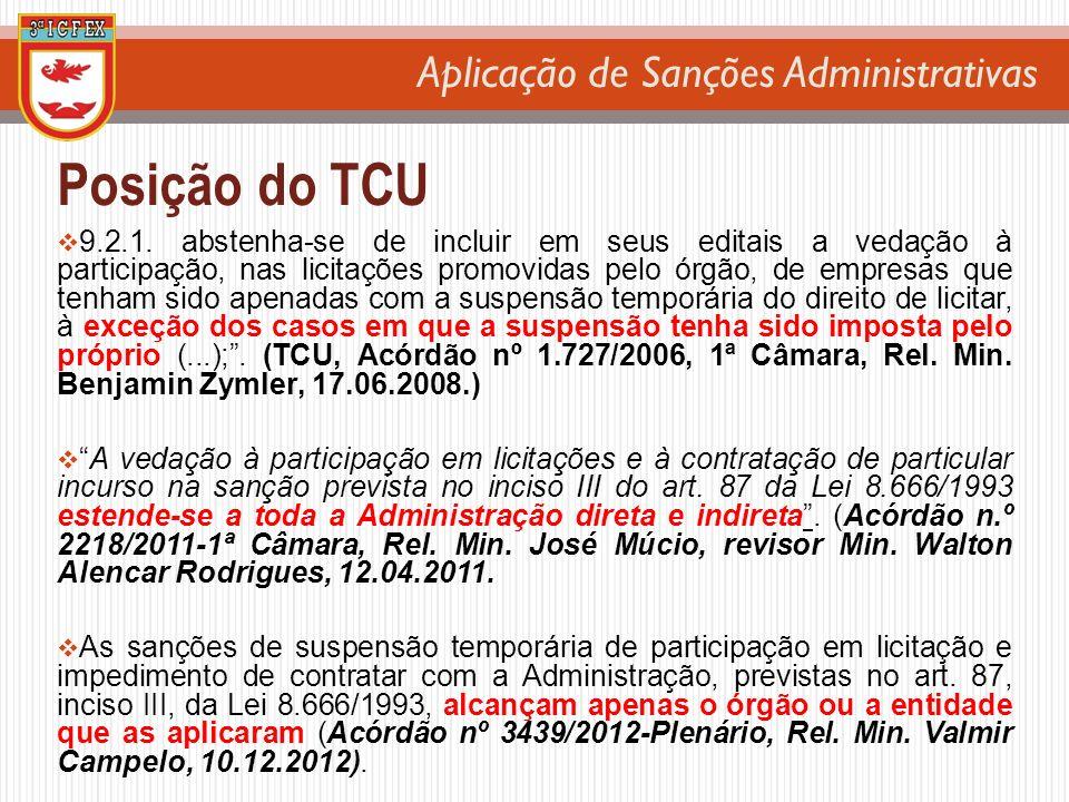 Aplicação de Sanções Administrativas Posição do TCU 9.2.1. abstenha-se de incluir em seus editais a vedação à participação, nas licitações promovidas