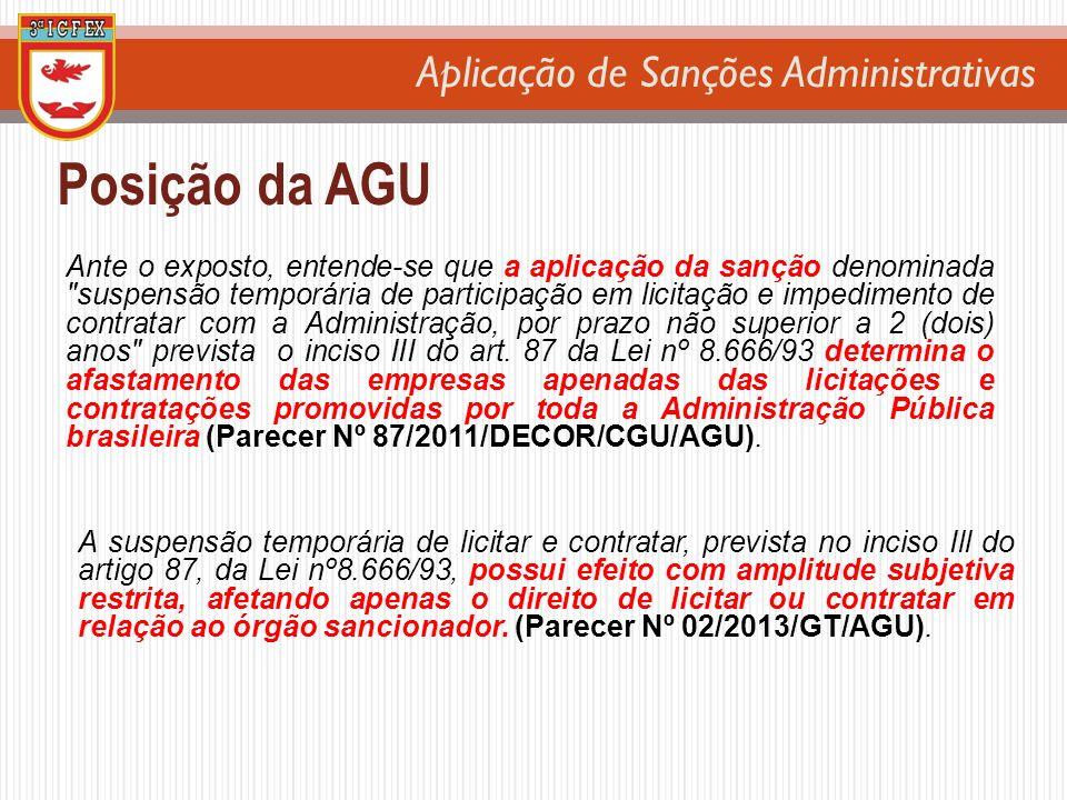 Aplicação de Sanções Administrativas Posição da AGU Ante o exposto, entende-se que a aplicação da sanção denominada