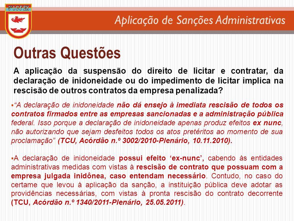 Aplicação de Sanções Administrativas Outras Questões A aplicação da suspensão do direito de licitar e contratar, da declaração de inidoneidade ou do i