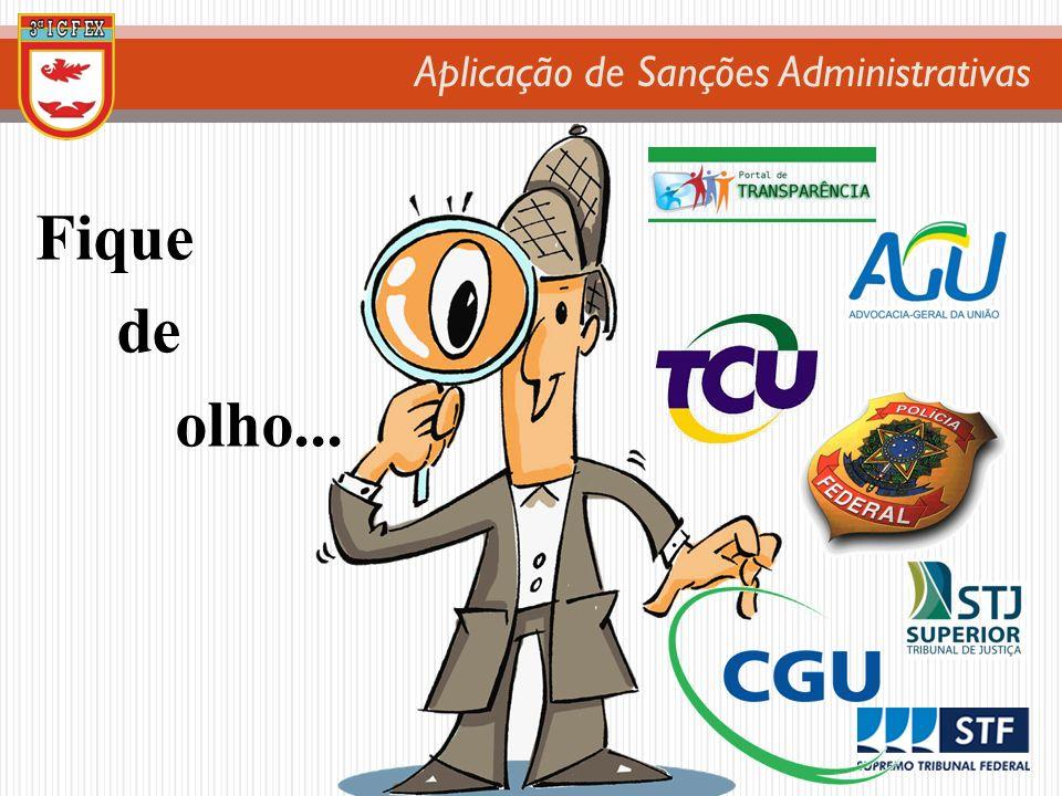 Aplicação de Sanções Administrativas Fique de olho...