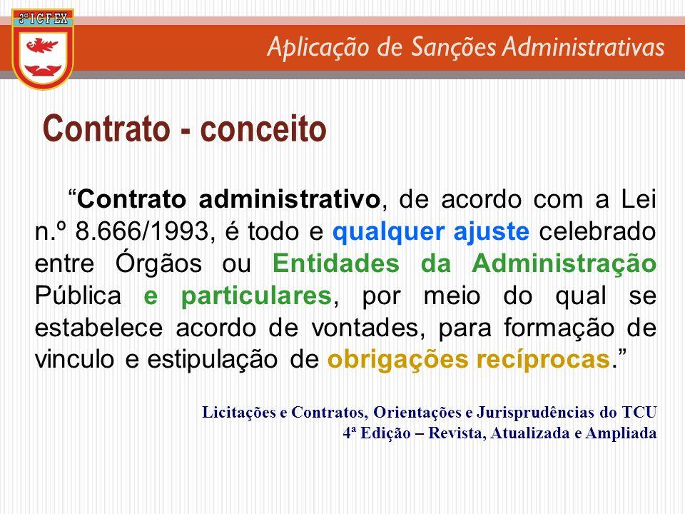 Aplicação de Sanções Administrativas Contrato administrativo, de acordo com a Lei n.º 8.666/1993, é todo e qualquer ajuste celebrado entre Órgãos ou E