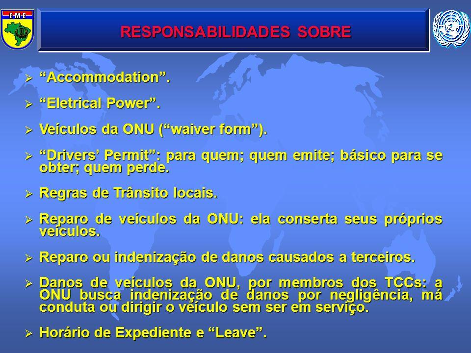 RESPONSABILIDADES SOBRE Accommodation. Accommodation. Eletrical Power. Eletrical Power. Veículos da ONU (waiver form). Veículos da ONU (waiver form).