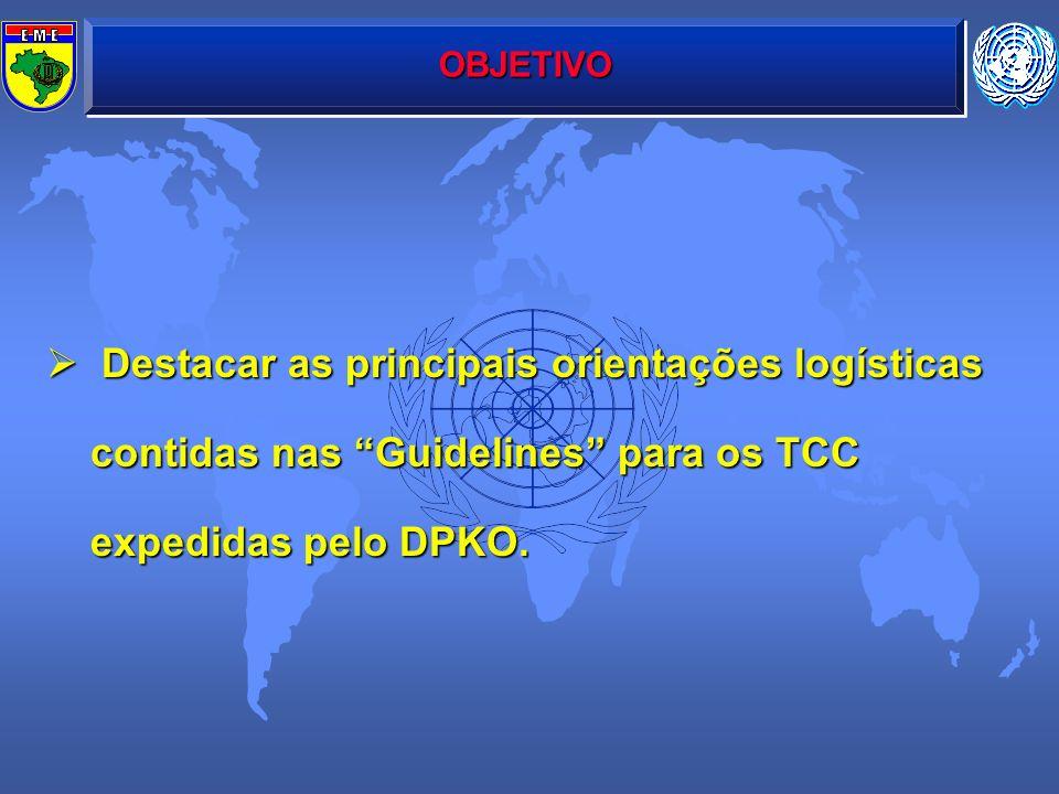 Destacar as principais orientações logísticas contidas nas Guidelines para os TCC expedidas pelo DPKO. Destacar as principais orientações logísticas c