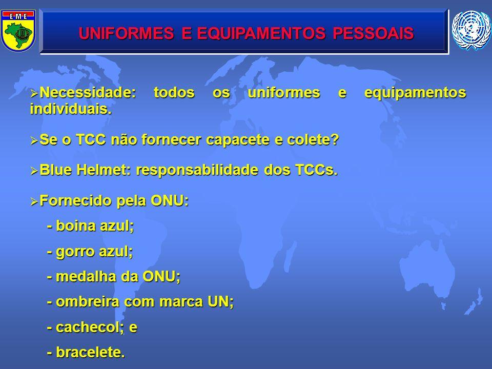 UNIFORMES E EQUIPAMENTOS PESSOAIS Necessidade: todos os uniformes e equipamentos individuais. Necessidade: todos os uniformes e equipamentos individua