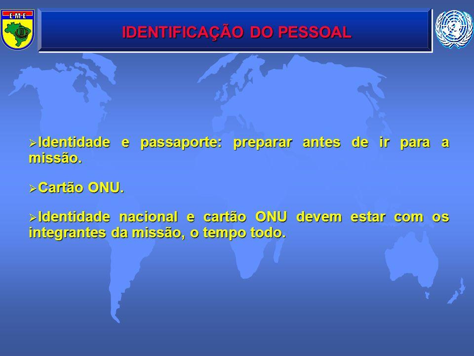 IDENTIFICAÇÃO DO PESSOAL Identidade e passaporte: preparar antes de ir para a missão. Identidade e passaporte: preparar antes de ir para a missão. Car