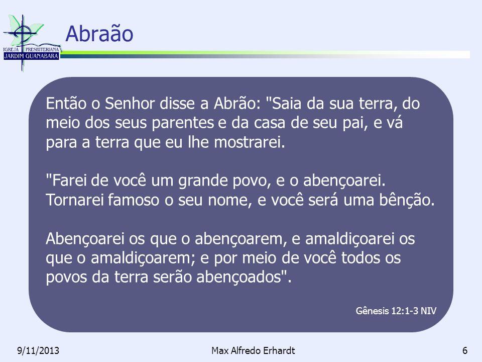 Abraão 9/11/2013Max Alfredo Erhardt7 A princípio, parece uma ideia maluca, algo impossível.
